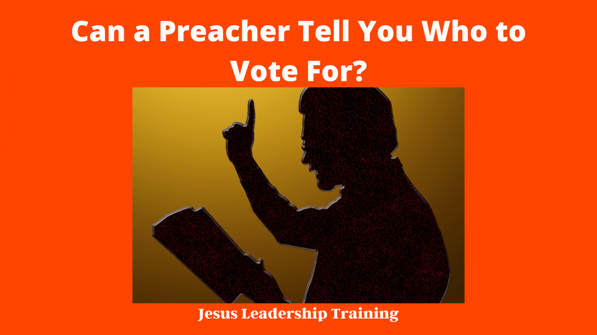 Can a Preacher Tell You Who to Vote For_