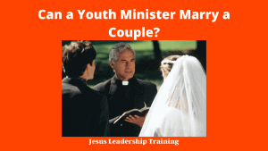 Can a Youth Minister Marry a Couple_