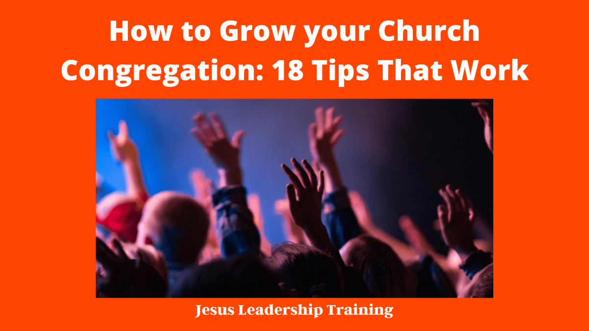 How to Grow your Church Congregation: 18 Tips That Work