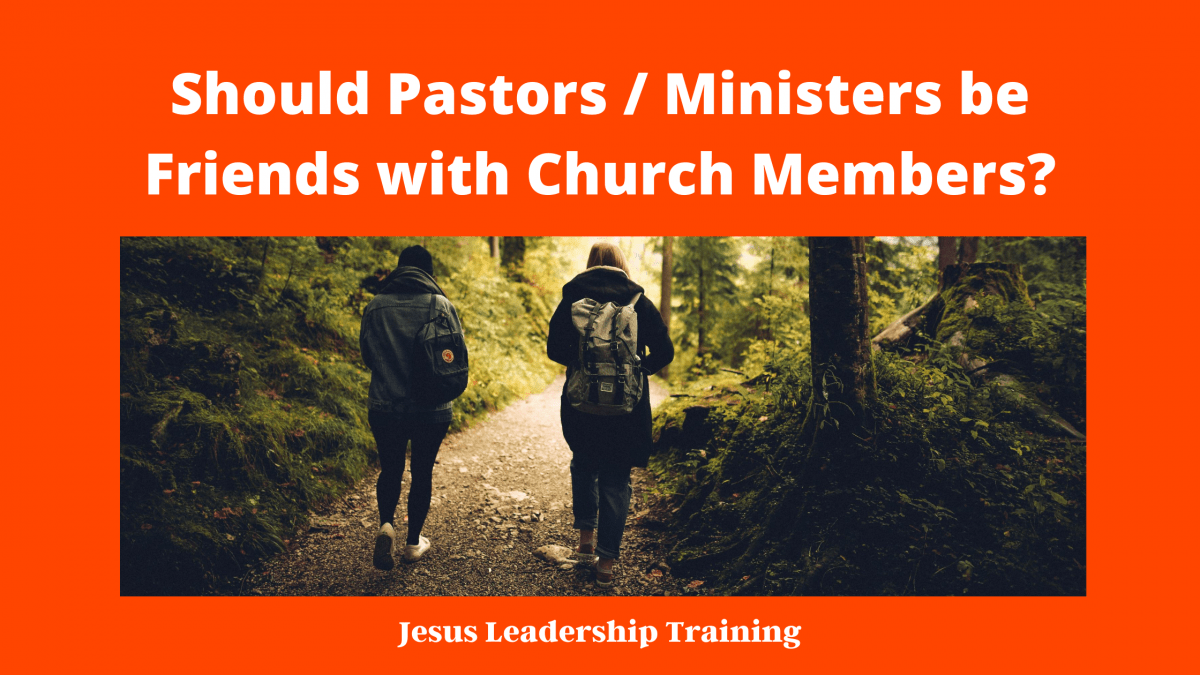 Should Pastors be friends with church Members