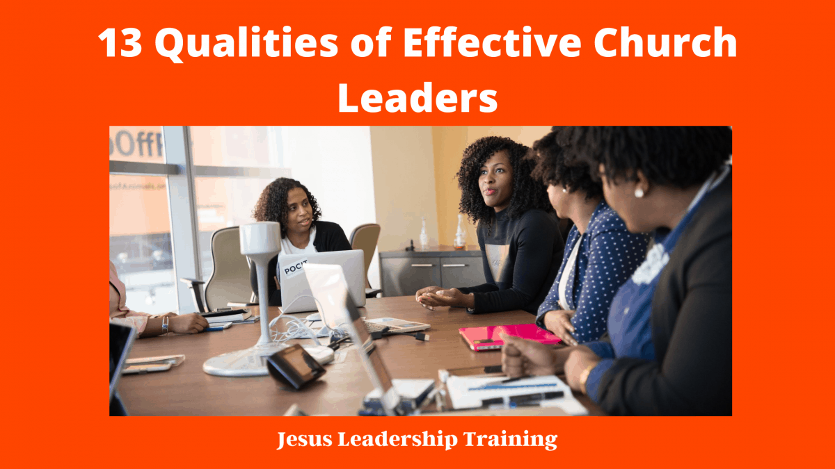 13 Qualities of Effective Church Leaders