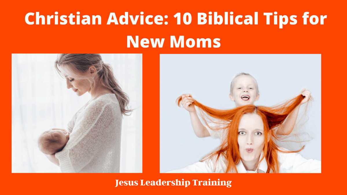 Christian Advice_ 10 Biblical Tips for New Moms