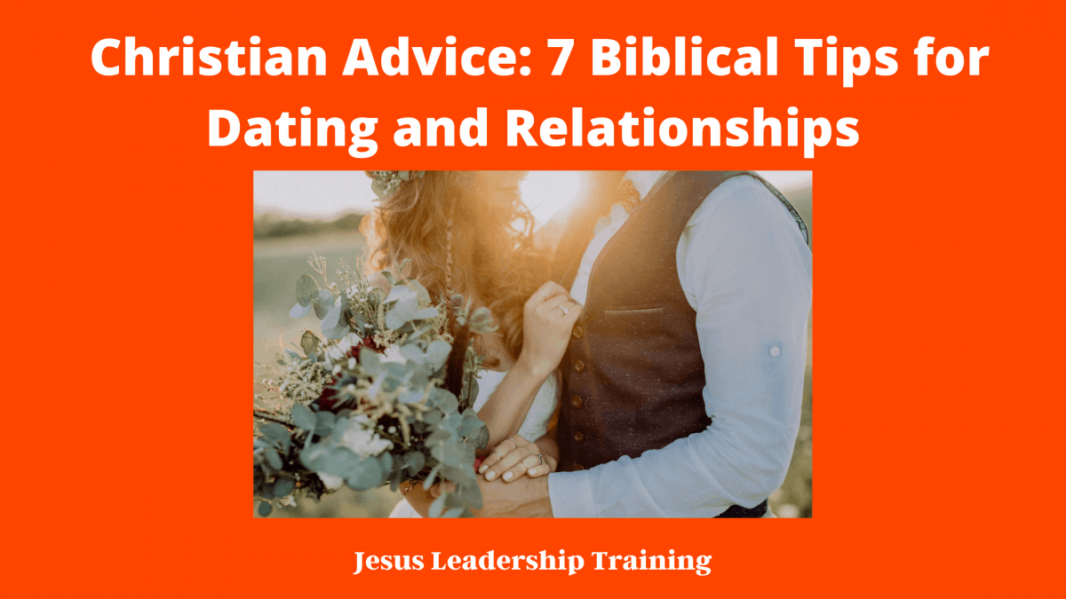 Christian Advice_ 7 Biblical Tips for Dating and Relationships