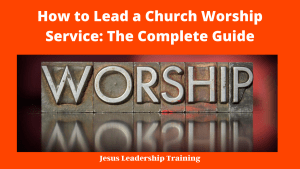 How to Lead a Church Worship Service_ The Complete Guide