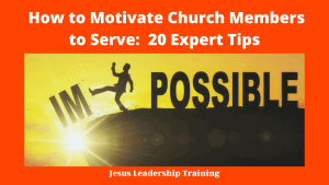 How to Motivate Church Members to Serve_ 20 Expert Tips