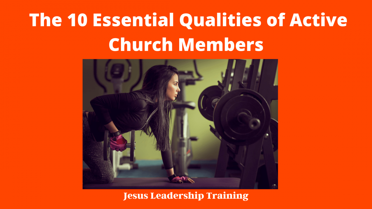 The 10 Essential Qualities of Active Church Members