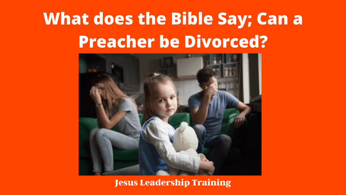 What does the Bible Say; Can a Preacher be Divorced_