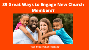 39 Great Ways to Engage New Church Members