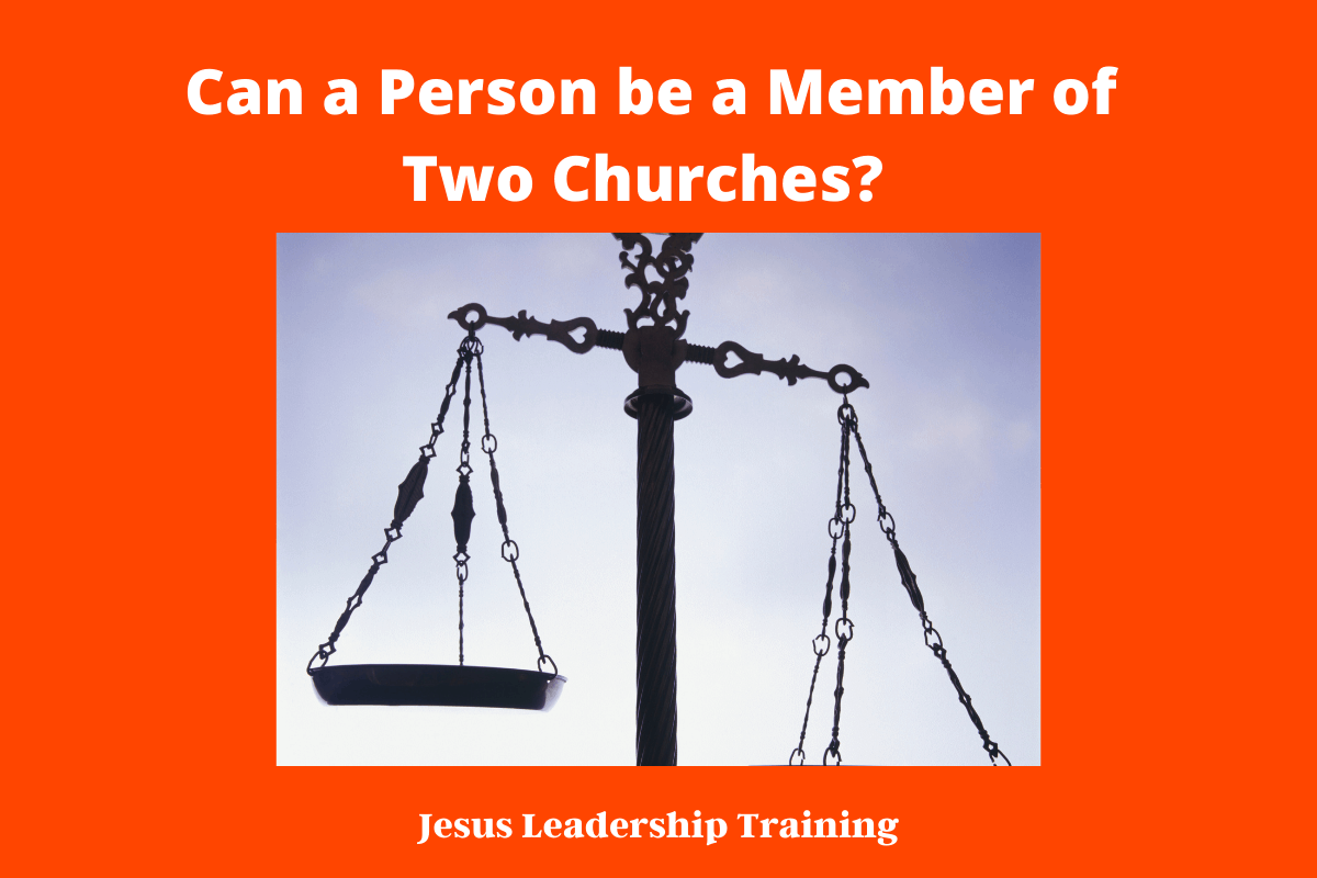 Can a Person be a Member of Two Churches