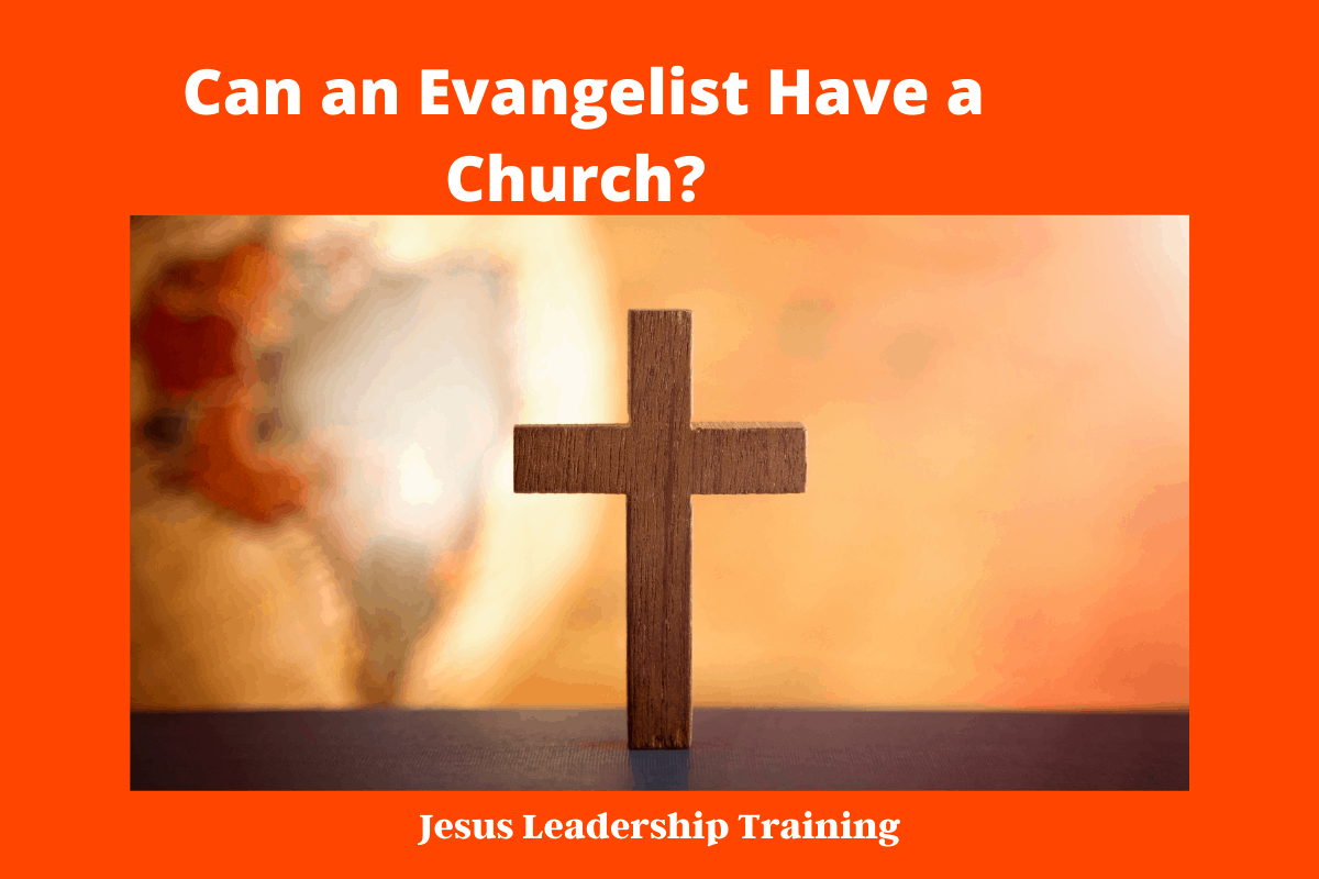 Can an Evangelist Have a Church_