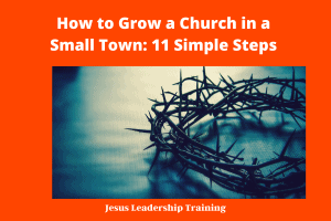How to Grow a Church in a Small Town_ 11 Simple Steps