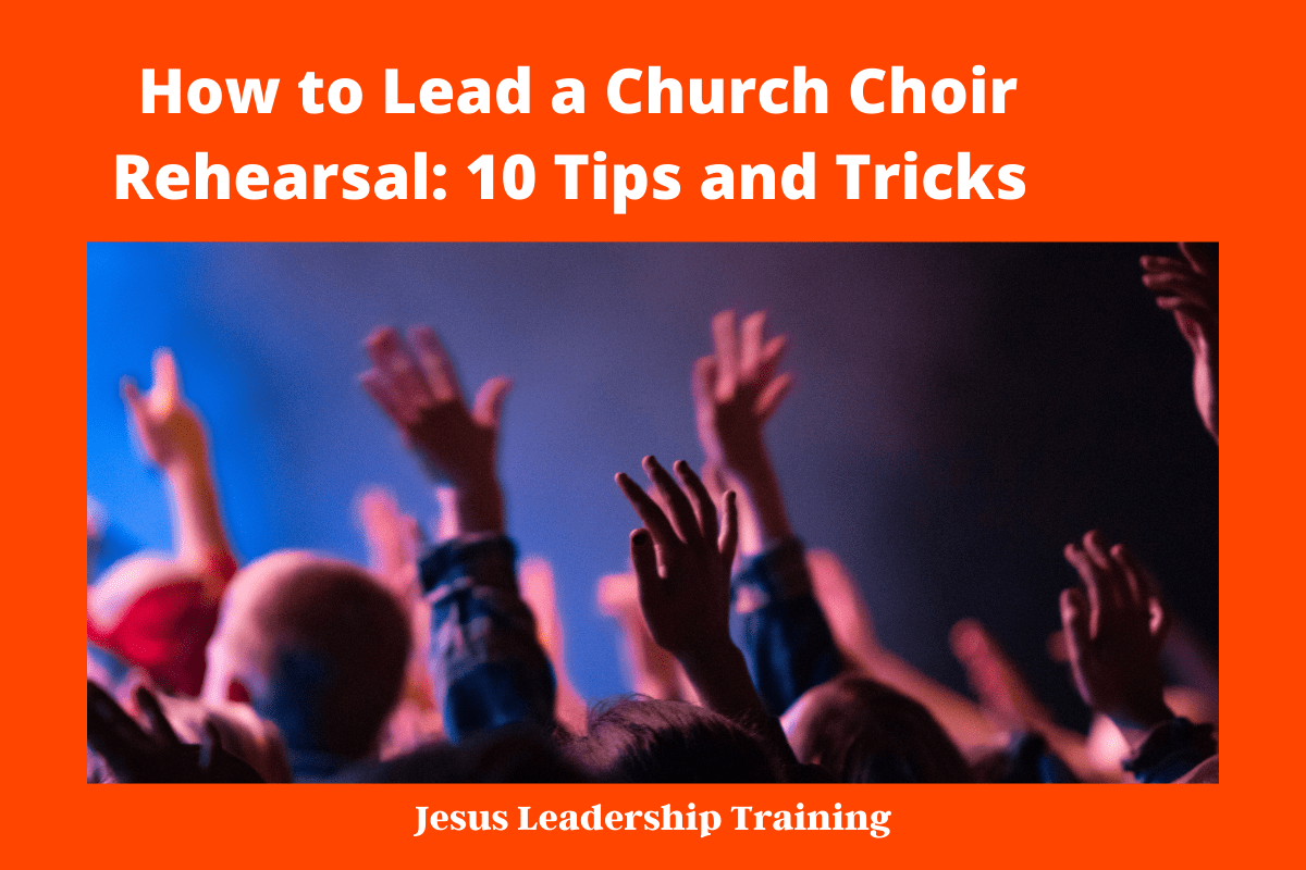 How to Lead a Church Choir Rehearsal_ 10 Tips and Tricks