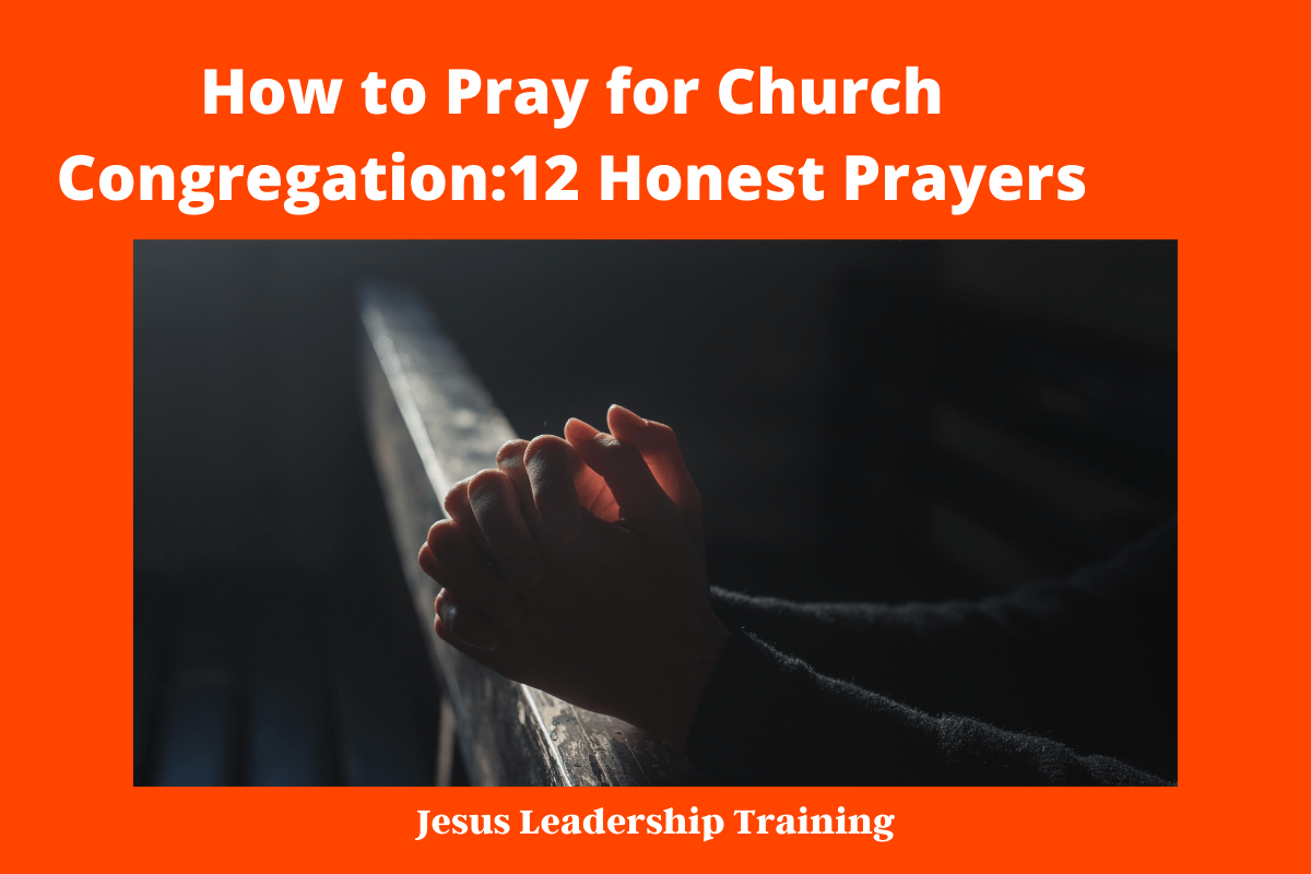 How to Pray for Church Congregation:12 Honest Prayers