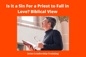 Is it a Sin For a Priest to Fall in Love_ Biblical View