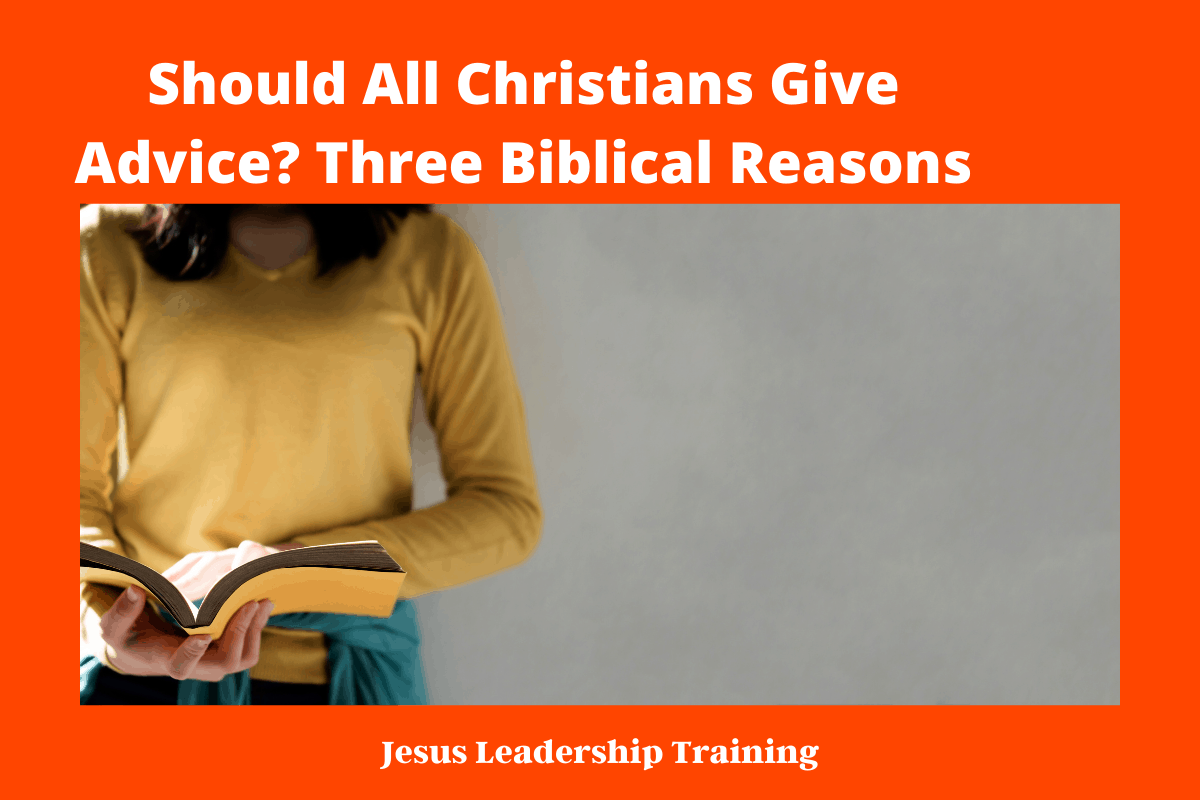 Should All Christians Give Advice_ Three Biblical Reasons