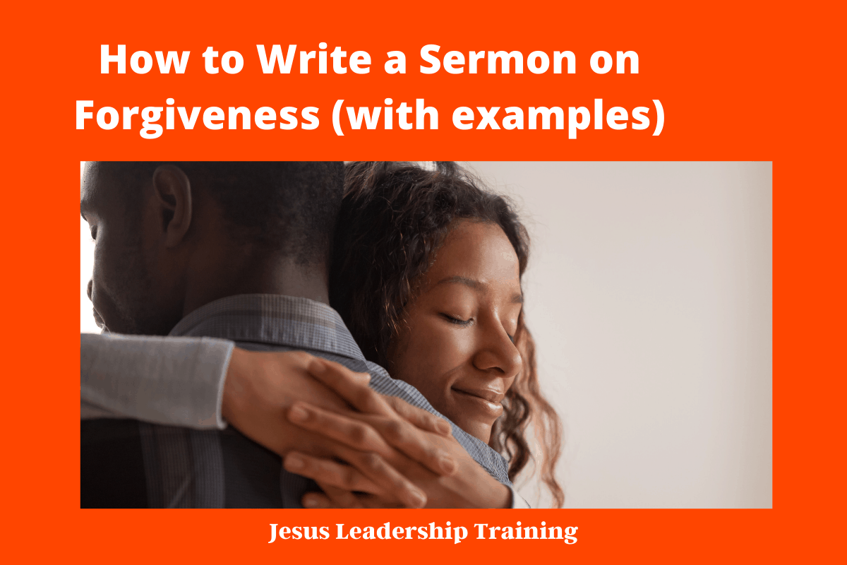 How to Write a Sermon on Forgiveness (with examples)