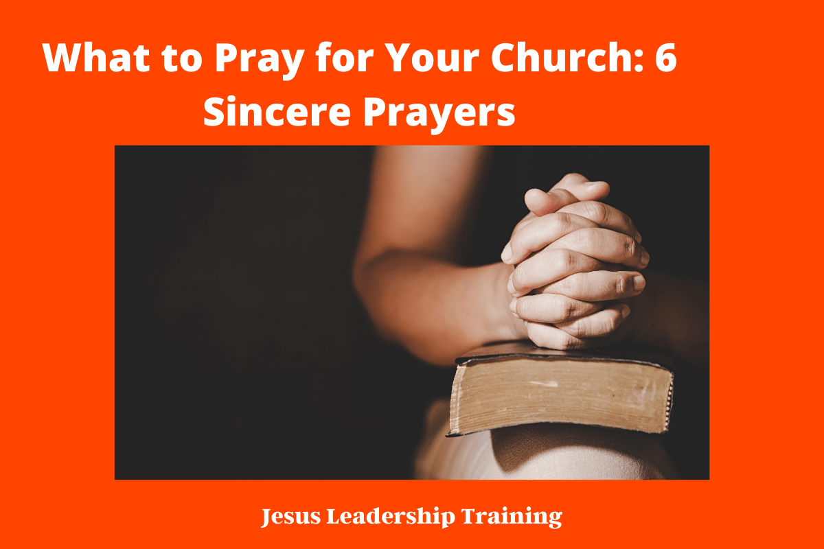 What to Pray for Your Church_ 6 Sincere Prayers