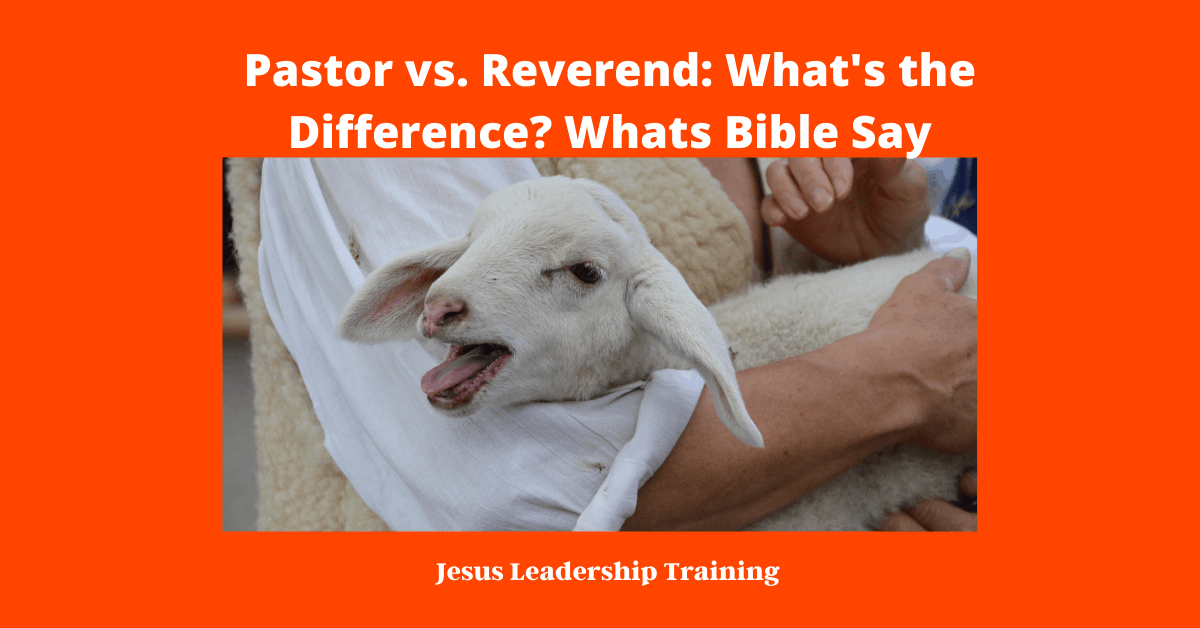 Pastor vs. Reverend: What's the Difference?