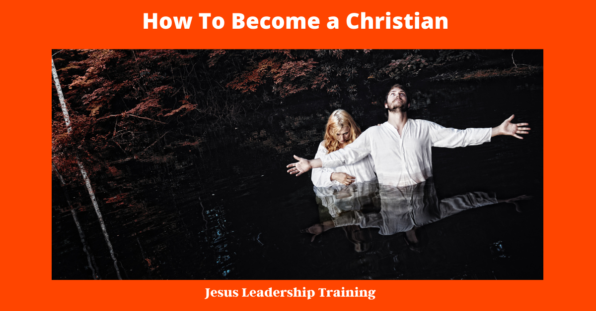 How To Become a Christian (1)