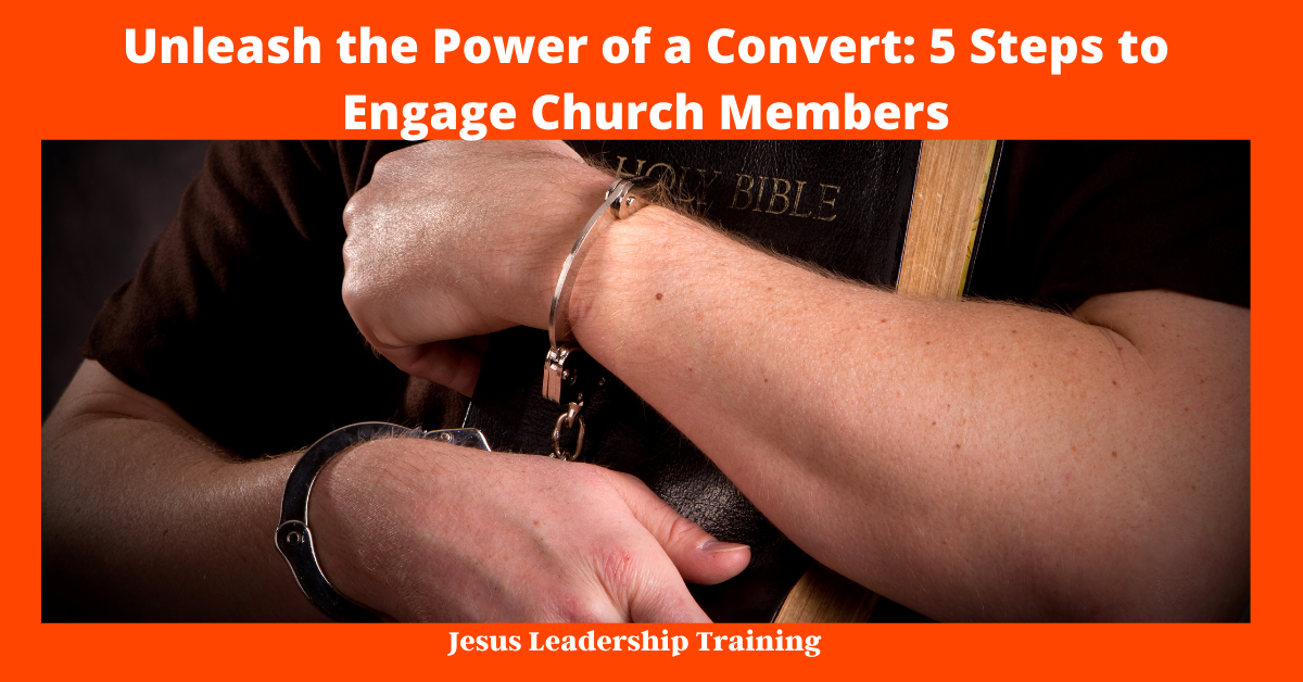 Unleash the Power of a Convert: 5 Steps to Engage Church Members