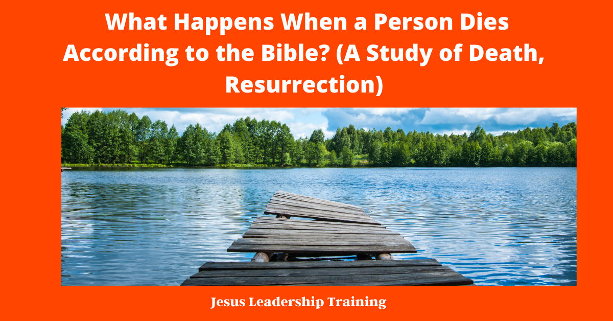 What Happens When a Person Dies According to the Bible? (A Study of Death, Resurrection)